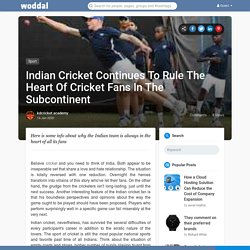 Indian Cricket Continues To Rule The Heart Of Cricket Fans In The Subcontinent
