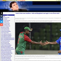 Latest cricket news headlines - India and Bangladesh meet again in one off test match