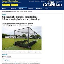 Club cricket optimistic despite Boris Johnson saying ball can carry Covid-19