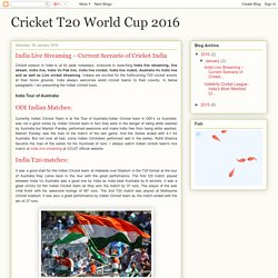 Cricket T20 World Cup 2016: India Live Streaming – Current Scenario of Cricket India