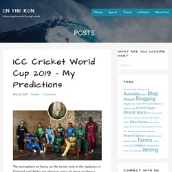 ICC Cricket World Cup 2019 - My Predictions - ON THE RON