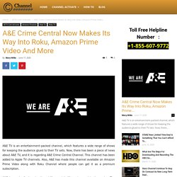 A&E Crime Central Now Makes Its Way Into Roku, Amazon Prime Video And More