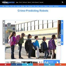 Crime-Predicting Robots : police robot