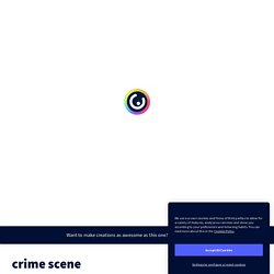 crime scene par emeline.piquard sur Genially