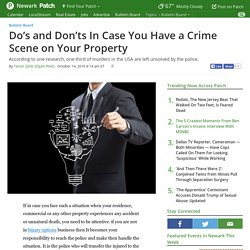 Do's and Don'ts In Case You Have a Crime Scene on Your Property - Newark, CA Patch