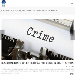 S.A. Crime Stats 2018: The Impact of Crime in South Africa