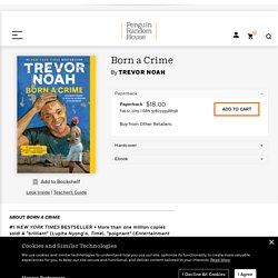 Born a Crime by Trevor Noah: 9780399588198