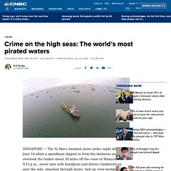 Crime on the high seas: The world's most pirated waters