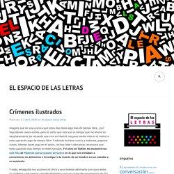 Crímenes ilustrados – El ESPACIO DE LAS LETRAS