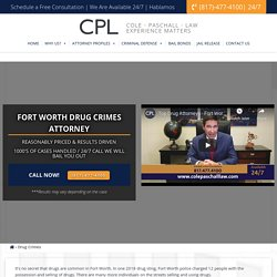 Top Drug Crime Lawyers In Fort Worth – Cole Paschall Law