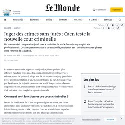 Juger des crimes sans jurés: Caen teste la nouvelle cour criminelle Septembre 2019