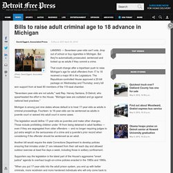 Bills to raise adult criminal age to 18 advance in Michigan