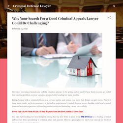 Why Your Search For a Good Criminal Appeals Lawyer Could Be Challenging?