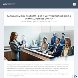 Facing Criminal Charges? Here Is Why You Should Hire A Criminal Defense Lawyer - Find Legal Law