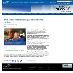 TUT to lay criminal charges after violent protest:Friday 19 September 2014