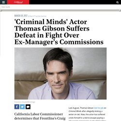 'Criminal Minds' Actor Thomas Gibson Suffers Defeat in Fight Over Ex-Manager's Commissions