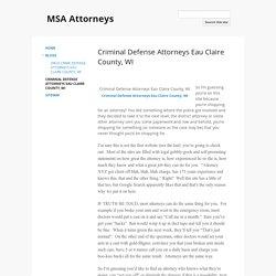 Criminal Defense Attorneys Eau Claire County, WI - MSA Attorneys