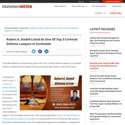 Robert A. Dodell Listed As One Of Top 3 Criminal Defense Lawyers In Scottsdale