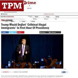 Trump Would Deport 'Criminal Illegal Immigrants' In First Hour Of Presidency