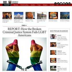 REPORT: How the Broken Criminal Justice System Fails LGBT Americans