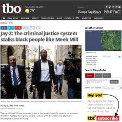 Jay-Z: The criminal justice system stalks black people like Meek Mill