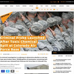 Criminal Probe Launched After Toxic Chemical Spill at Colorado Air Force Base