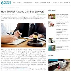 How To Pick A Good Criminal Lawyer? - Active Pages