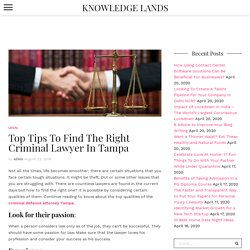 Find The Right Criminal Lawyer In Tampa - KNOWLEDGE Lands
