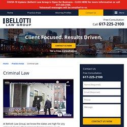 Boston Crime Lawyers Bellotti Law Group