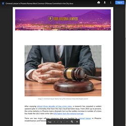 Criminal Lawyer in Phoenix Names Most Common Offenses Committed in the City