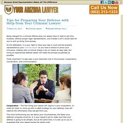 Tips for Preparing Your Defense with Help from Your Criminal Lawyer