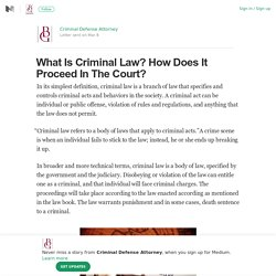 What Is Criminal Law? How Does It Proceed In The Court?