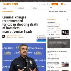 Criminal charges recommended for cop in shooting death of homeless man at Venice Beach