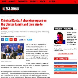 Criminal Roots: A shocking exposé on the Clinton family and their rise to power » Intellihub