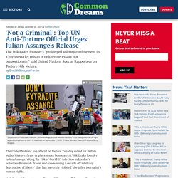 8 déc. 2020 'Not a Criminal': Top UN Anti-Torture Official Urges Julian Assange's Release