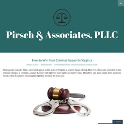 How to Win Your Criminal Appeal in Virginia – Pirsch & Associates, PLLC