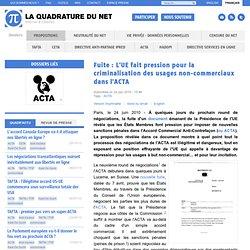 Fuite : L'UE fait pression pour la criminalisation des usages non-commerciaux dans l'ACTA