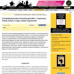 Criminalisation dans le bastion pétrolier: Cameroun, Tchad, Gabon, Congo, Guinée Equatoriale