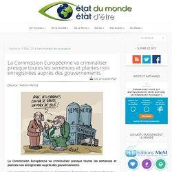 La Commission Européenne va criminaliser presque toutes les semences et plantes non enregistrées auprès des gouvernements
