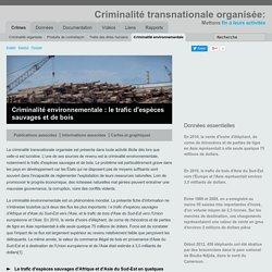 Criminalité environnementale : le trafic d'espèces sauvages et de bois