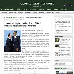 Le nouveau tango terroriste France/USA: la criminalité subventionnée par l'état