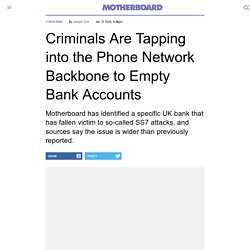 Criminals Are Tapping into the Phone Network Backbone to Empty Bank Accounts
