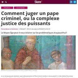 Comment juger un pape criminel, ou la complexe justice des puissants