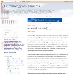 Criminology assignments: Are criminals born or made?