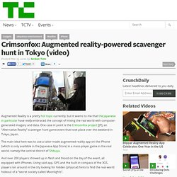 Crimsonfox: Augmented reality-powered scavenger hunt in Tokyo (video)