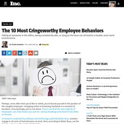 The 10 Most Cringeworthy Employee Behaviors