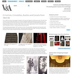 Crinolines, crinolettes, bustles and corsets from 1860-80