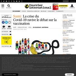 La crise du Covid-19ravive le débat sur la vaccination