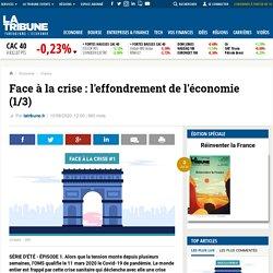 Face à la crise : l'effondrement de l'économie (1/3)