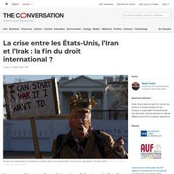 La crise entre lesÉtats-Unis, l'Iran etl'Irak: lafin dudroit international?